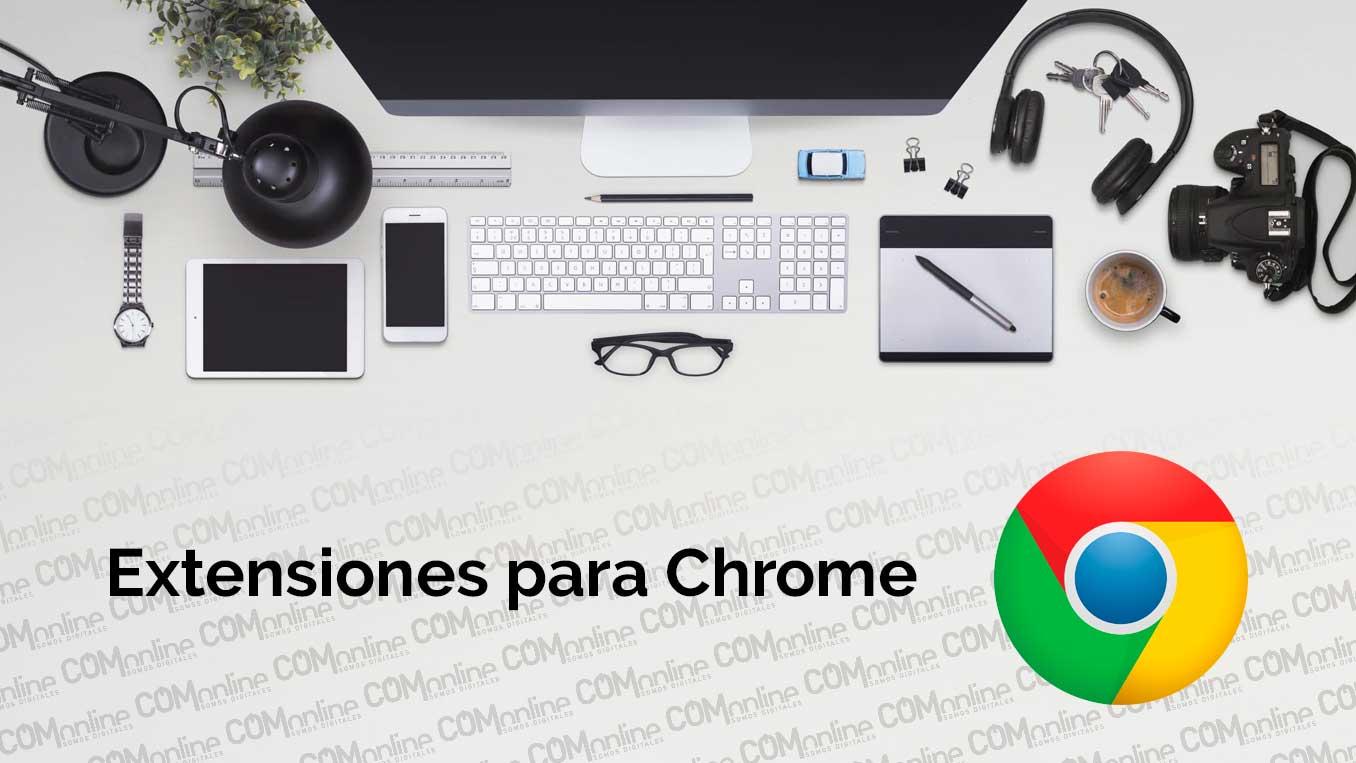 21 Extensiones de Chrome que te facilitarán la vida en el trabajo