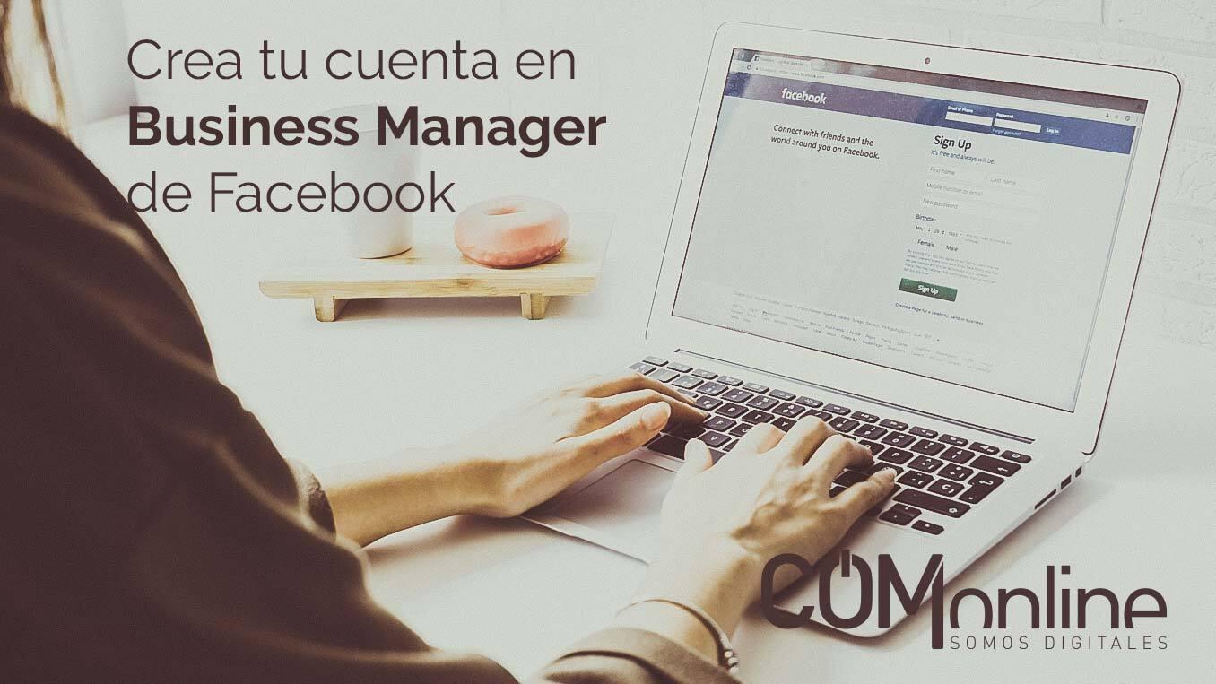 Crea tu cuenta en Facebook Business Manager