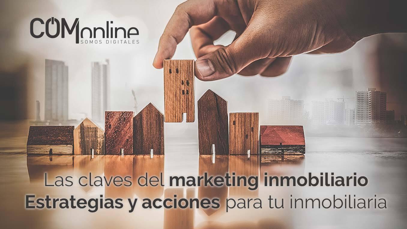 Las claves del marketing inmobiliario | Estrategias y acciones para tu inmobiliaria