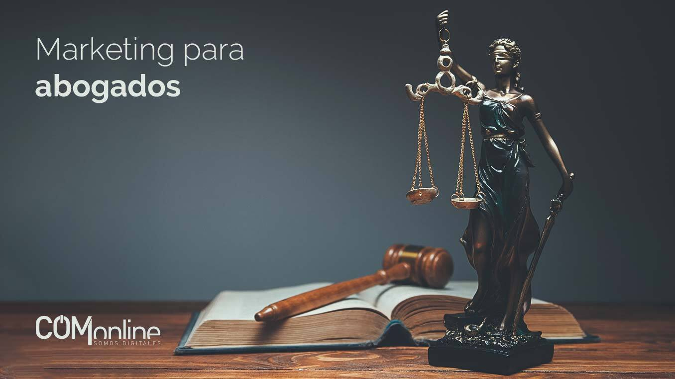 Las mejores técnicas de marketing para abogados | marketing jurídico online | Comonline