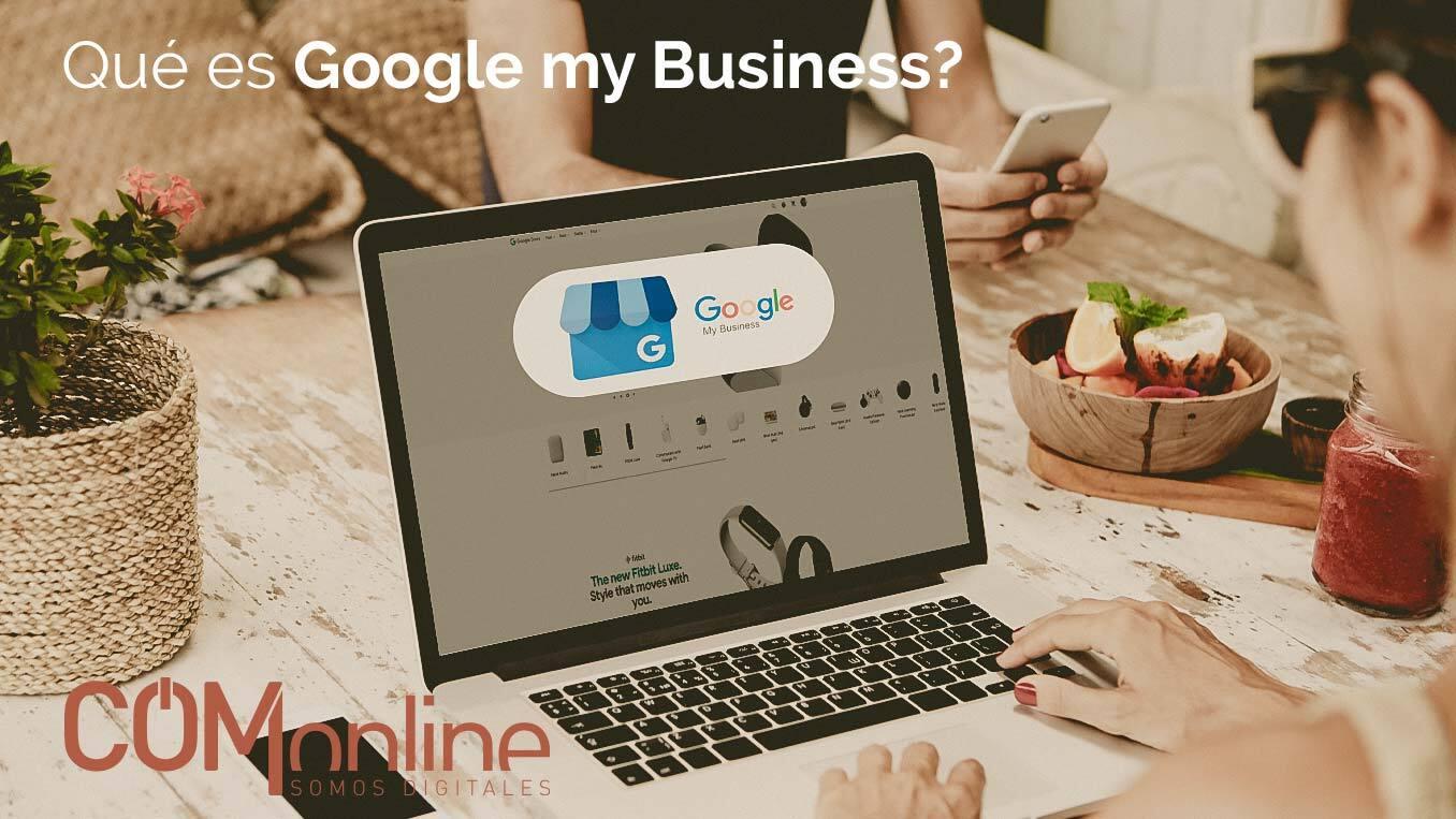 Qué es Google my business y cómo funciona | Marketing Digital | Comonline
