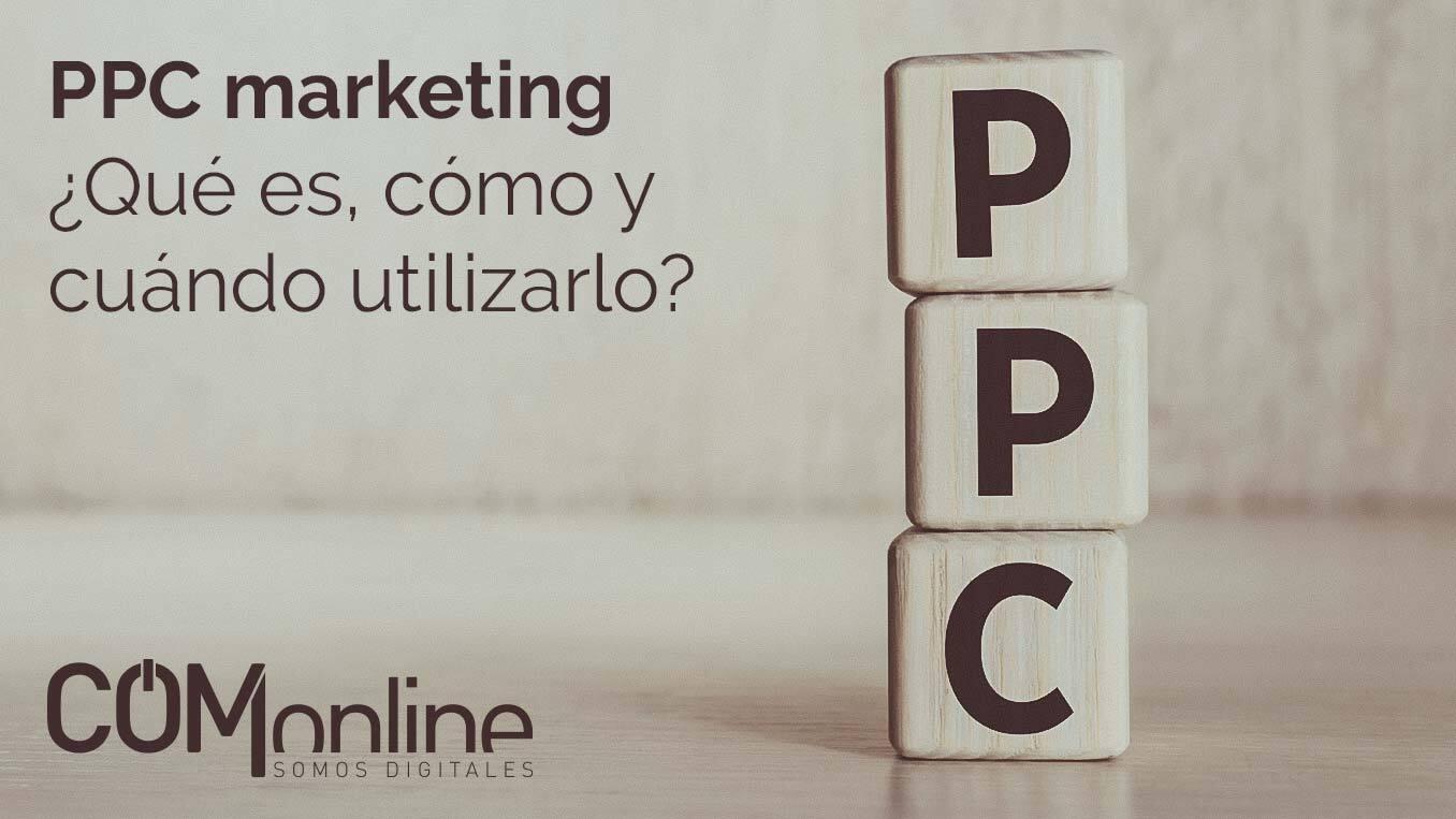 PPC marketing: Qué es, cómo y cuándo utilizarlo | Comonline